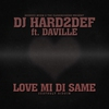 Cover of the album Love Mi di Same (feat. Da'Ville) - Single