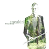 Cover of the album Sneakin' In