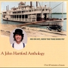 Cover of the album John Hartford: Me Oh My, How the Time Does Fly - A John Hartford Anthology