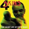 Couverture de l'album The Secret Life of the 4 Skins