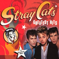 Couverture du titre Stray Cats: Greatest Hits