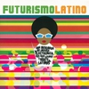 Cover of the album Futurismo Latino