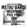 Cover of the album Trevor Jackson Presents Metal Dance (Industrial - Post-Punk - EBM) [Classics & Rarities '80-'88]