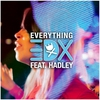 Cover of the album Everything (Remixes) [feat. Hadley] - EP