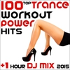 Cover of the album 100 Top Trance Workout Power Hits + 1 Hour DJ Mix 2015