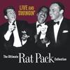 Couverture de l'album Live and Swingin': The Ultimate Rat Pack Collection