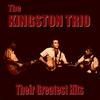 Couverture de l'album The Kingston Trio Greatest Hits