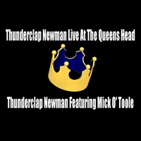 Couverture du titre Thunderclap Newman Live At the Queens Head (feat.  Featuring Mick O' Toole)