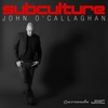 Cover of the album Subculture (Mixed by John O'Callaghan)