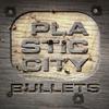 Couverture de l'album Plastic City Bullets