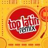 Couverture de l'album Top Latin Remix (Remixes)