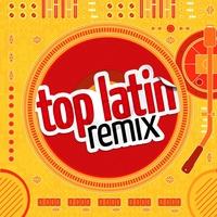 Couverture du titre Top Latin Remix (Remixes)