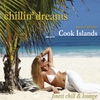 Couverture de l'album Chillin' Dreams Cook Islands (Chill Lounge Downbeat Del Mar)