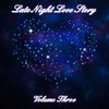 Cover of the album Late Night Love Story, Vol. Three (Instrumental)