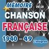Couverture de l'album Mémoire De La Chanson Française 1940-49, L'intégrale