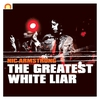 Cover of the album The Greatest White Liar