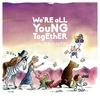 Couverture de l'album We're All Young Together