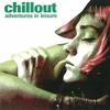 Couverture de l'album Chillout: Adventures in Leisure