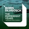 Couverture de l'album The Peppermint Years  Unreleased Tracks & Remixes