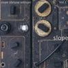 Couverture de l'album Slope (2013 Deluxe Edition), Vol.1.