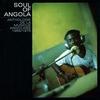 Couverture de l'album Soul of Angola - Anthologie de la Musique Angolaise 1965/1975