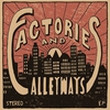 Couverture de l'album Factories and Alleyways - EP
