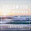 Cover of the album Follow You (feat. Muringa) - Single