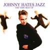 Couverture de l'album The Very Best of Johnny Hates Jazz