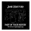 Couverture de l'album Part of Your History: The Songs of John Hartford