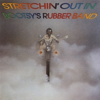 Cover of the track Stretchin' Out In Bootsy's Rubber Band