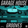 Cover of the album Garage House Grooves