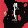 Cover of the album Man In the Air (feat. Laurence Hobgood & Stefon Harris)