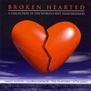 Couverture de l'album Broken Hearted - A Collection of the World's Best Heartbreakers (Re-Recorded Versions)