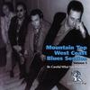 Couverture de l'album Mountain Top West Coast Blues Session Vol. 1 - Be Careful What You Wish For