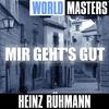 Couverture de l'album World Masters: Heinz Rühmann - Mir Geht's Gut
