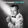 Couverture de l'album The Essential Hank Snow