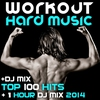 Couverture de l'album Workout Hard Music DJ Mix Top 100 Hits + 1 Hour DJ Mix 2014