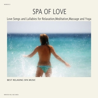 Cover of the track Spa of Love - Love Songs and Lullabies for Relaxation,Meditation,Massage and Yoga