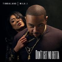 Couverture du titre Don't Get No Betta (feat. Mila J) - Single