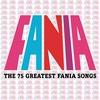 Couverture de l'album Fania - The 75 Greatest Fania Songs