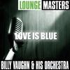 Couverture de l'album Lounge Masters: Love Is Blue