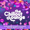 Cover of the album The Chillout Lounge Vol.4 - More Downtempo Grooves for Late Night Lounging