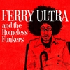 Cover of the album Ferry Ultra and the Homeless Funkers