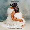 Couverture de l'album Let Yourself Be Loved