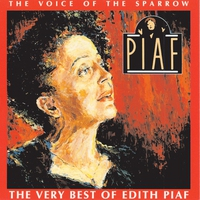 Couverture du titre The Voice of the Sparrow: The Very Best of Édith Piaf