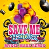 Cover of the album Save Me (Mykel Mars Remix) - Single