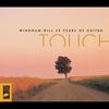 Cover of the album Touch: Windham Hill: 25 Years of Guitar
