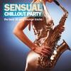 Couverture de l'album Sensual Chillout Party (The Best 30 Sexy Lounge Tracks)