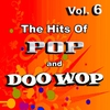 Cover of the album The Hits of Pop & Doo Wop, Vol. 6