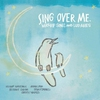 Cover of the album Sing Over Me: Worship Songs and Lullabies